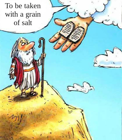 Mose Ten Commandments - To be taken with a grain of salt - Caption Competition Winner