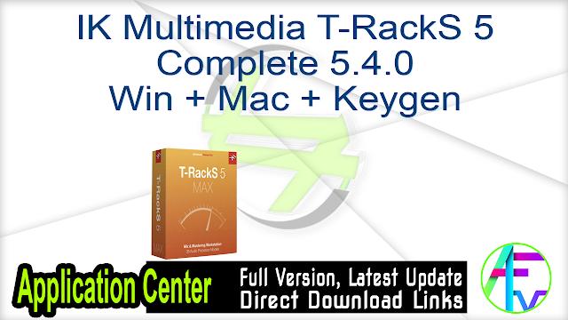 IK Multimedia T-RackS 5 Complete 5.4.0 Win + Mac + Keygen