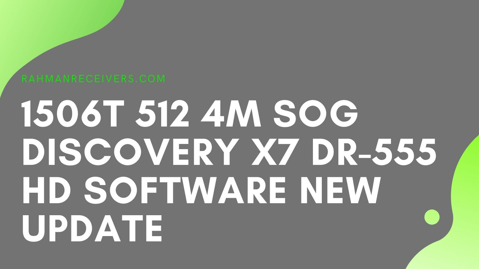 1506T 512 4M SOG DISCOVERY X7 DR-555 HD SOFTWARE NEW UPDATE