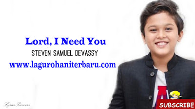 Lord I Need You - Steven Samuel Devassy