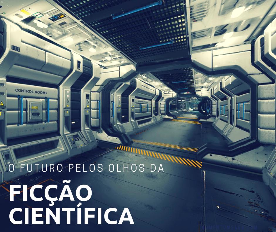 O futuro pelos olhos da ficção científica