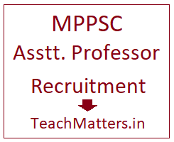 image : MPPSC Assistant Professor Recruitment 2017-18 @ TeachMatters
