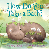 Book cover for How Do You Take a Bath by Kate McMullan with image of a mama and baby hippo