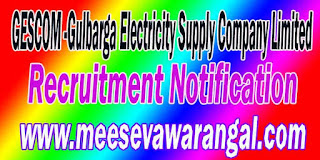 GESCOM (Gulbarga Electricity Supply Company Limited) Recruitment Notification