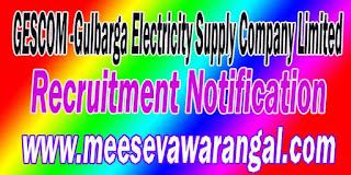 GESCOM (Gulbarga Electricity Supply Company Limited) Recruitment Notification