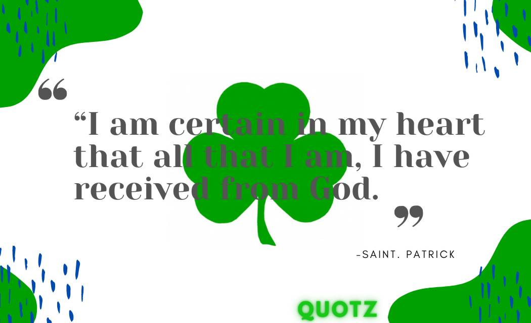 FAMOUS SAINT PATRICK QUOTES ABOUT GOD, FUNNY FAITH LIFE, AND MORE WITH QUOTES IMAGES.