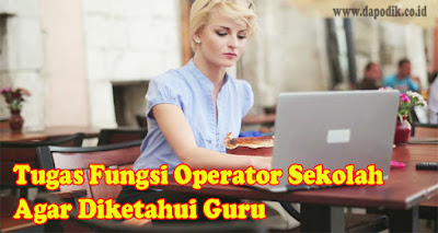 Tugas Fungsi Operator Sekolah
