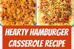 Hearty Hamburger Casserole Recipe #hamburger #casserole #groundbeef