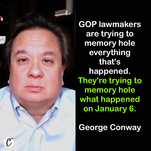 GOP lawmakers are trying to memory hole everything that's happened. They're trying to memory hole what happened on January 6. And they're getting rid of Liz Cheney because she won't let them do that. And there's good reason for her to not let them do that. — George Conway