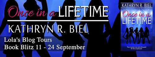 [Blog Tour] ONCE IN A LIFETIME by Kathryn R Biel @KRBiel @lolasblogtours #UBReview