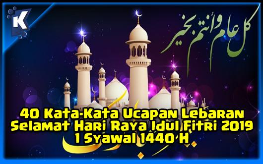 40 Kata-Kata Ucapan Lebaran Selamat Hari Raya Idul Fitri 2019, 1 Syawal 1440 H