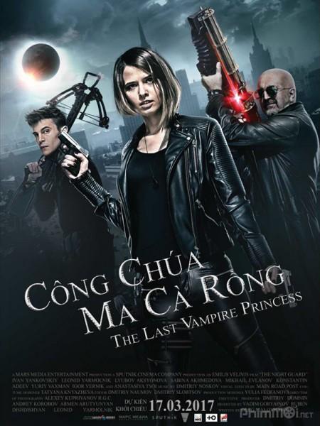 CÔNG CHÚA MA CÀ RỒNG The Last Vampire Princess / Guardians of the Night (2017)