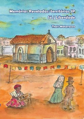 Memórias Reveladas: territórios Sp - Sé / Liberdade. Ilustrações Camila Giudice