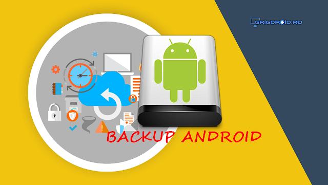 Cum faci backup pe un telefon Android