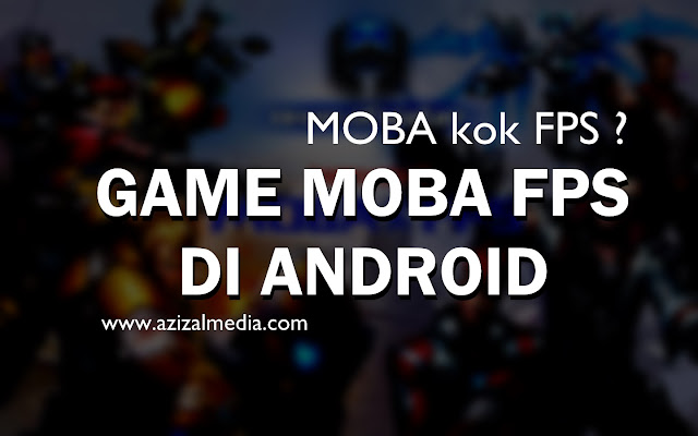 Main Game MOBA FPS di Android