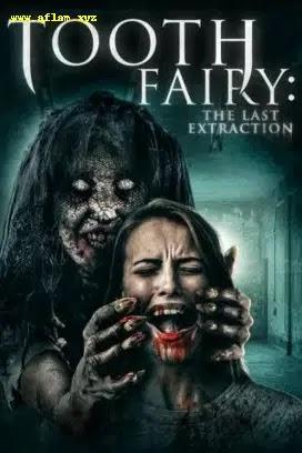 فيلم Tooth Fairy The Last Extraction 2021 مترجم اون لاين