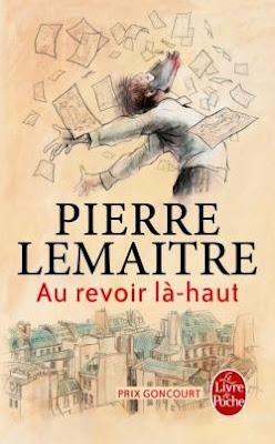 Au revoir là-haut / Pierre Lemaître
