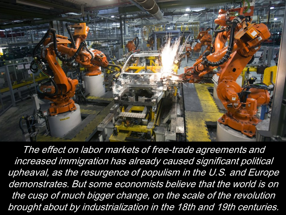 "Two prominent U.S. economists wrote that driverless cars couldn't execute a left turn against oncoming traffic because too many factors were involved.That was 13 years ago. Google proved it wrong and has shown that they could make fully automated cars, threatening the jobs of millions of truck and taxi drivers.  Throughout the developed world, livelihood through employment is a basic right. But what if, in the not-too-distant future, there won't be enough jobs for humans? That's what some economists think would happen as robots and artificial intelligence increasingly become adept in performing human tasks. Technology is replacing human brains as well as their ""muscles"".   Overall, services accounted for three-fourths of the job losses among more than 350 sectors of the private economy in the last year. That's a big shift from previous decades, when goods-producing categories tended to suffer the most losses.   In the U.S., department stores hire 25 times more workers than coal mining companies. As customers increasingly purchased goods through online shopping, the average employment in the first quarter of 2017 plunges to 26,800 from the same period of last year, as compared to just 2,800 job losses in coal.       Most of human skilled workers especially in manufacturing sector will be most likely use robots instead of human work force. This means those who previously working with these factories will be retrenched. Researchers at the University of Oxford estimate that nearly half of all U.S. jobs may be at risk in the coming decades, with lower-paid occupations among the most vulnerable. Not only in the U.S. but also in different parts of the world.  A prediction from the Boston Consulting Group says that investment in industrial robots will grow 105 each year in the world's 25-biggest export nations through 2025, up from 2 percent to 3 percent a year now. This is due to production effectiveness of robots at a lower costs.  The cost of owning and operating a robotic spot welder has tumbled from $182,000 in 2005 to $133,000 last year, and will possibly drop to $103,000 by 2025, Boston Consulting says. The cost of owning robot workers are now significantly lower.  Robots has also improved overtime in terms of efficiency. Old robots can only operate in a predictable workplaces but the newer varieties could work even with any unpredictable condition with the use of improved sensors. Source: Bloomberg"