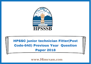 HPSSC junior technician Fitter(Post Code-640) Previous Year  Question Paper 2018