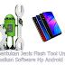 Menentukan Jenis Flash Tool Untuk Perbaikan Software Hp Android
