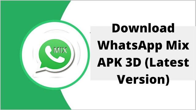 WhatsApp Mix APK 8.47 Download Latest Version 3D (2020)
