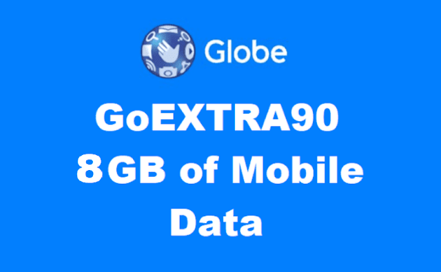 Globe GoEXTRA90 with 8GB Data All Sites, 1GB GoWiFi, Unli Calls and Unli Texts