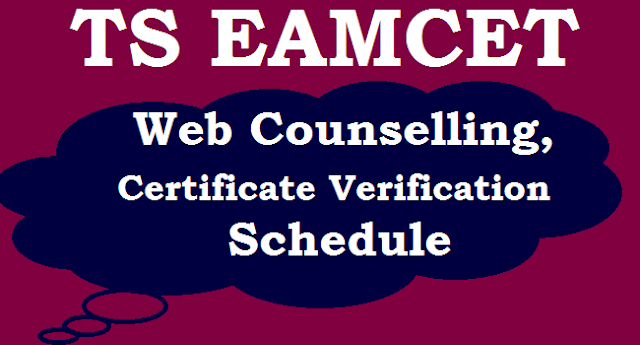 TS Notifications, TS Admissions, TS State, TS EAMCET, TS Counselling, Web Counselling Schedule, Certificate Verification, Schedule, www.tseamcet.nic.in