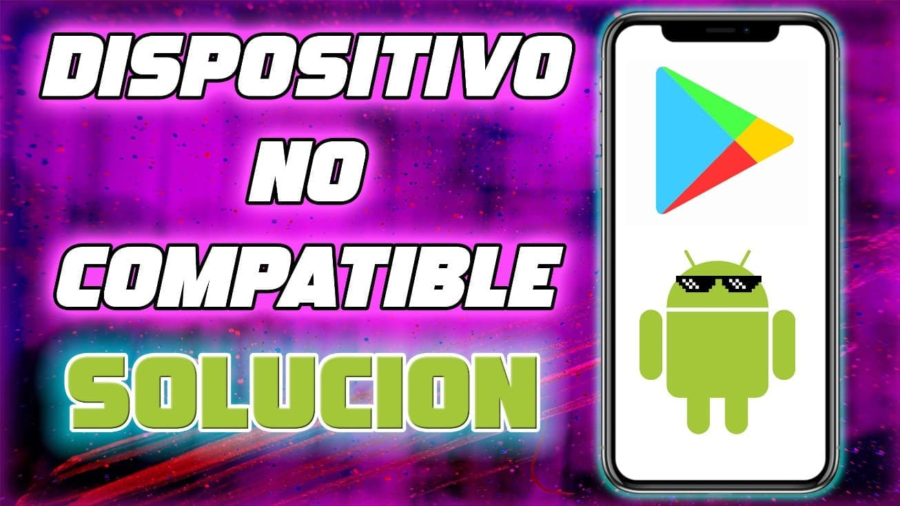 como instalar aplicaciones no compatibles en android