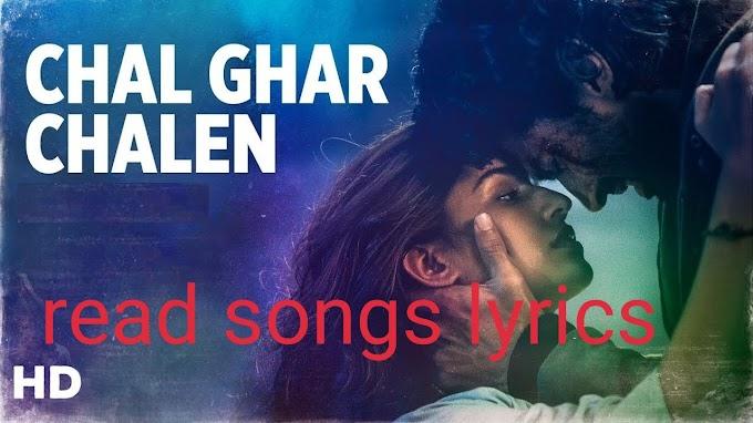 Chal Ghar Chalen songs lyrics - Malang   Aditya Roy Kapur, Disha Patani   Mithoon ft. Arijit Singh, Sayeed Quadri