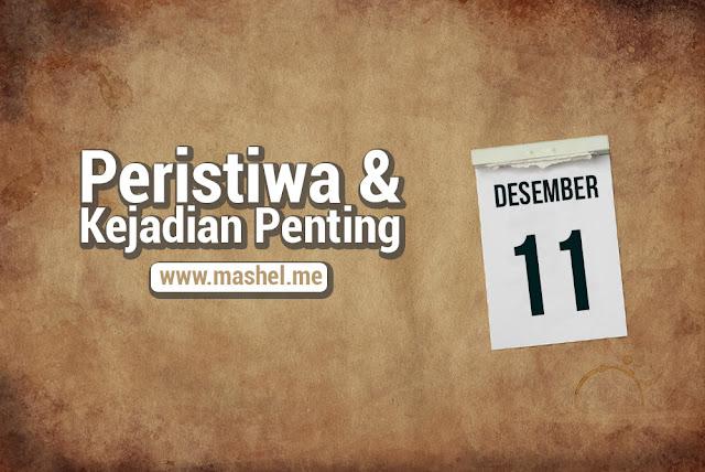 Peristiwa dan Kejadian Penting Tanggal 11 Desember