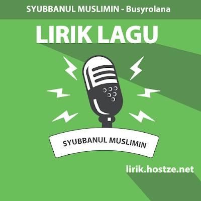 Lirik Lagu Busyrolana - Syubbanul Muslimin - lirik.hostze.net
