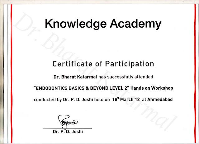 Certificate awarded to Dr. Bharat Katarmal for Hands on workshop on Endodontics Basics and Beyond under Dr P. D. Joshi