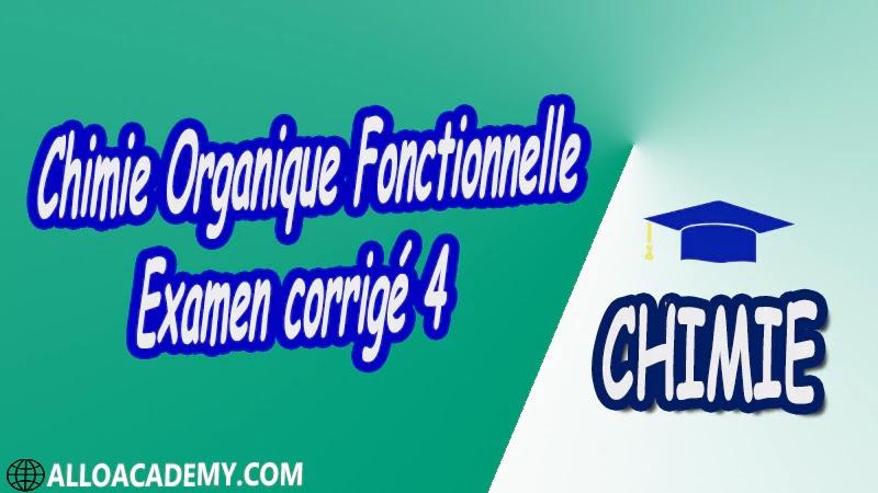 Chimie Organique Fonctionnelle - Examen corrigé 4 pdf