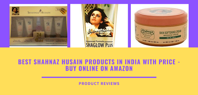 Best Shahnaz Husain Products in India with Price - Buy online on Amazon