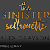 Excerpt Reveal - The Sinister Silhouette by Alex Grayson
