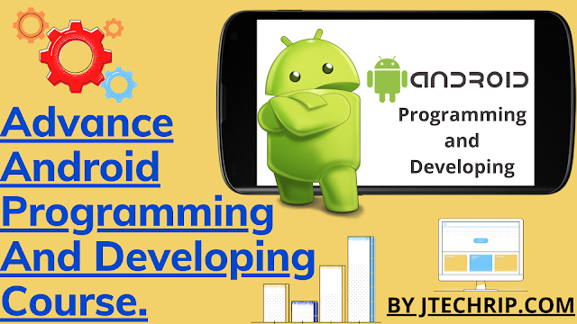 Advance Android Programming and Developing Course.