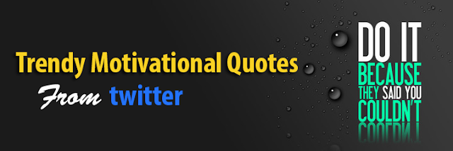 Trendy Motivational Quotes Photos/Videos From Twitter