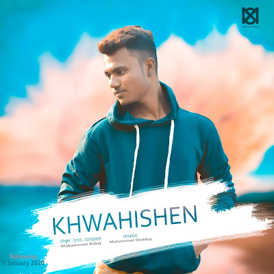 Khwahishen 2020 New Hindi Song Mohammad Arbaj ft Mohammad Shahbaj