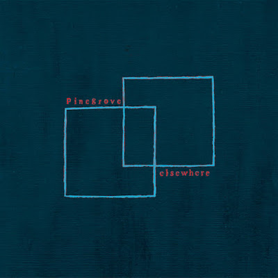 "PINEGROVE ""Elsewhere"""