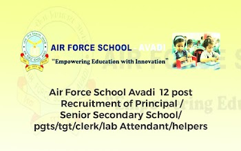 Air Force School Avadi  12 post Recruitment of Principal / Senior Secondary School/pgts/tgt/clerk/lab Attendant/helpers