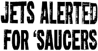 Jets Alerted For Saucers (Heading) - Washington Times-Herald 7-26-1952