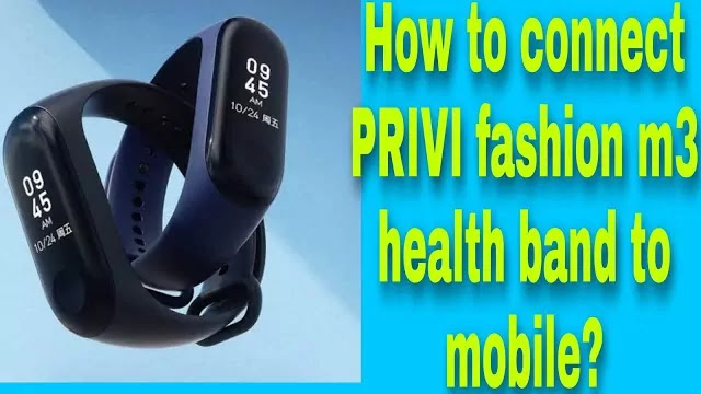 How to connect PRIVI fashion m3 health band to mobile?