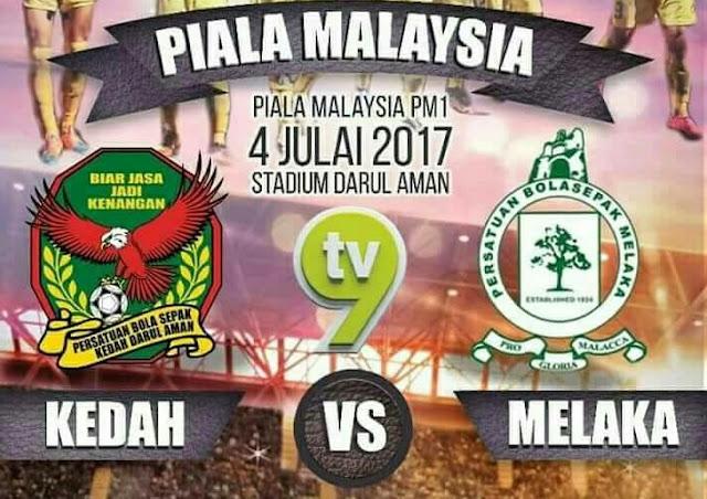Live Streaming Kedah vs Melaka United 4.7.2017 Piala Malaysia