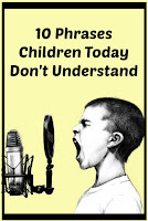 10 Phrases Children Today Don't Understand
