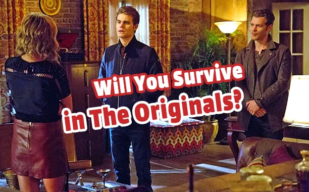 See if You Will Survive In 'The Originals'