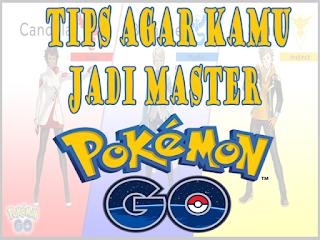 Ingin Jadi Master Pokemon GO, 25 Tips Dan Cara Tersembunyi Ini Wajib Kamu Coba