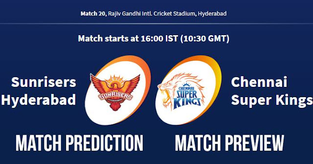 IPL 2018 Match 20 SRH vs CSK Match Prediction, Preview and Head to Head Who Will Win