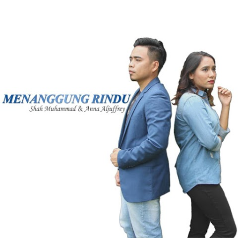 Shah Muhammad & Anna Aljuffrey - Menanggung Rindu MP3