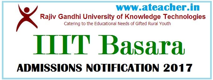RGUKT Basar IIIT Admissions Notification 2017 – Apply Online for Integrated B.Tech