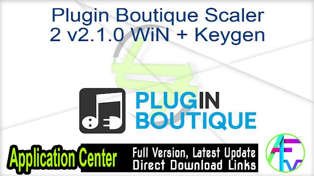 Plugin Boutique Scaler 2 v2.1.0 WiN + Keygen
